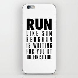 RUN LIKE SAM HEUGHAN iPhone Skin
