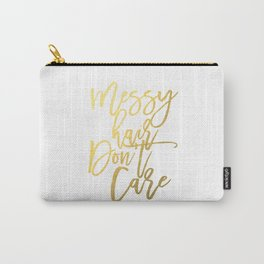 """Fashion Quote """"Messy hair don't care"""" Fashion Print Fashionista Girl Bathroom Decor Gold Foil Print Carry-All Pouch"""