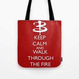 Walk through the fire Tote Bag