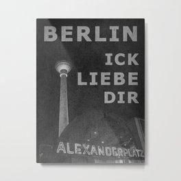 BERLIN   ICK LIEBE DIR Metal Print