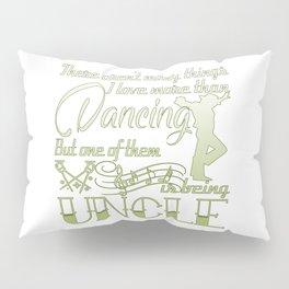Dancing Uncle Pillow Sham