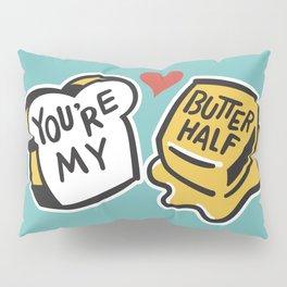 You're My Butter Half Pillow Sham