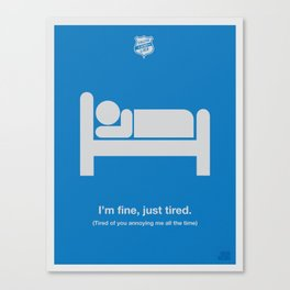 I'm Just Tired Canvas Print