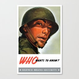 Silence Means Security - Who Wants To Know? Canvas Print