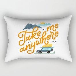 Take me anywhere Rectangular Pillow