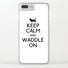 Keep Calm and Waddle On Clear iPhone Case