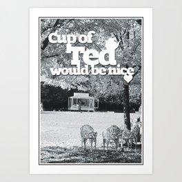 Cup of Tea would be nice. Art Print