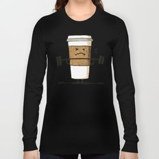 Strong Coffee Long Sleeve T-shirt