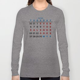 Calendar What The WTF Long Sleeve T-shirt