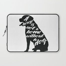 A house is not a home without a dog - Labrador Laptop Sleeve