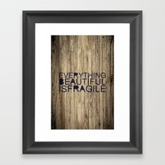 Everything Beautiful Is Fragile Framed Art Print