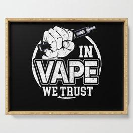 In Vape We Trust Serving Tray