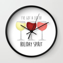 I've Got A Lot Of Holiday Spirit Wall Clock