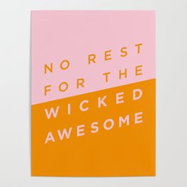 No Rest for the Wicked Awesome Poster