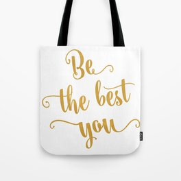 Be the best of you Tote Bag