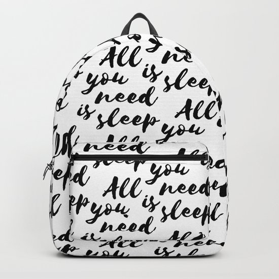 All you need is sleep... Backpack