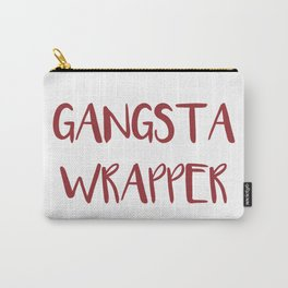 Gangsta Wrapper Carry-All Pouch