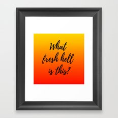 What Fresh Hell Is This? - red orange Framed Art Print