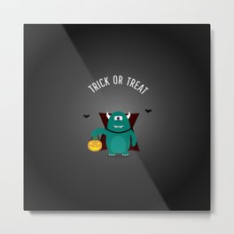 TRICK OR TREAT MONSTER Metal Print