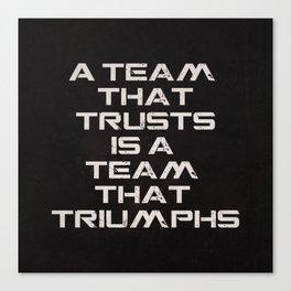 A team that trusts Canvas Print