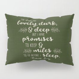 Miles to Go Before I Sleep Pillow Sham