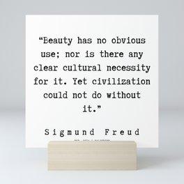 33 |   Sigmund Freud Quotes | 190926 Mini Art Print