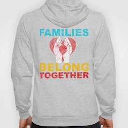 Families Belong Together Stop separating immigrant Hoody