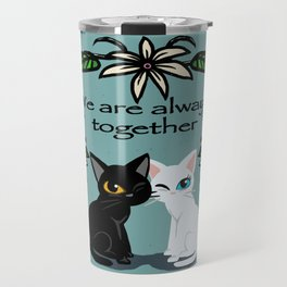 We are always together Travel Mug
