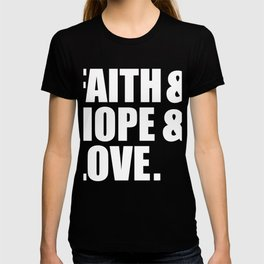 Faith Hope Love Christian Jesus Follower Lover God T-shirt