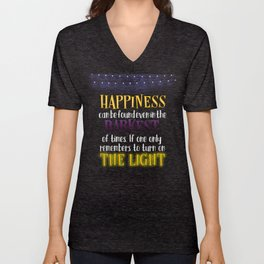 Happiness can be found even in the darkest of times Unisex V-Neck