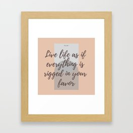"Rumi Quote : "" Live life as if everything is rigged in your favor"" Framed Art Print"
