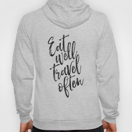 MOTIVATIONAL POSTER,Eat Well Travel Often,Travel Gifts,Inspirational Quote,Kitchen Decor,Quote Print Hoody