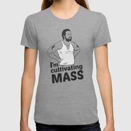 Cultivating Mass T-shirt