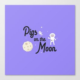 Pigs on the Moon T-Shirt for all Ages Dky06 Canvas Print