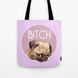 Bitch Tote Bag