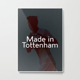 Made in Tottenham  Metal Print