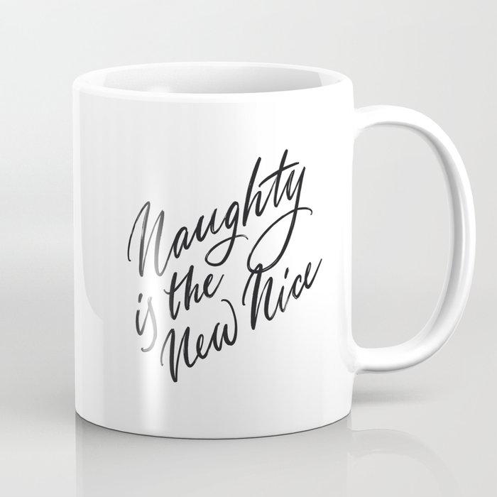 Naughty is the New Nice Coffee Mug