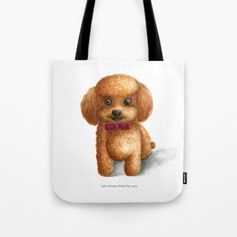 I am always there for you Tote Bag