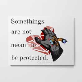 Some Things are not meant to be protected. Metal Print