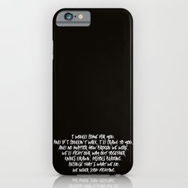 I Would Come For You iPhone Case