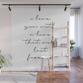 I Love You with A Love That Will Last Forever Wall Mural