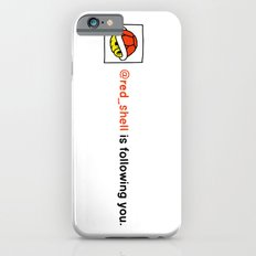 @red_shell is following you. iPhone 6s Slim Case