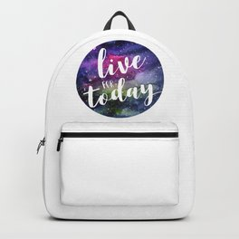 Live for Today Galaxy Typography Watercolor Quote Backpack
