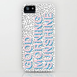 Rise and Shine iPhone Case
