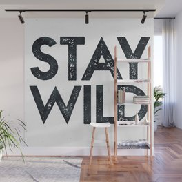 STAY WILD Vintage Black and White Wall Mural
