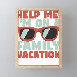 Family Vacation Help Me! Family Vacation Framed Mini Art Print