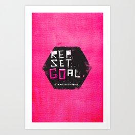 Rep. Set. Goal. Art Print