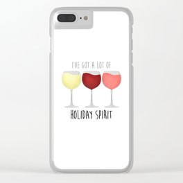 I've Got A Lot Of Holiday Spirit Clear iPhone Case