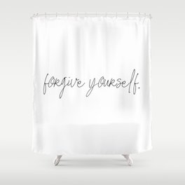 forgive yourself Shower Curtain