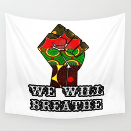 We Will Breathe Wall Tapestry